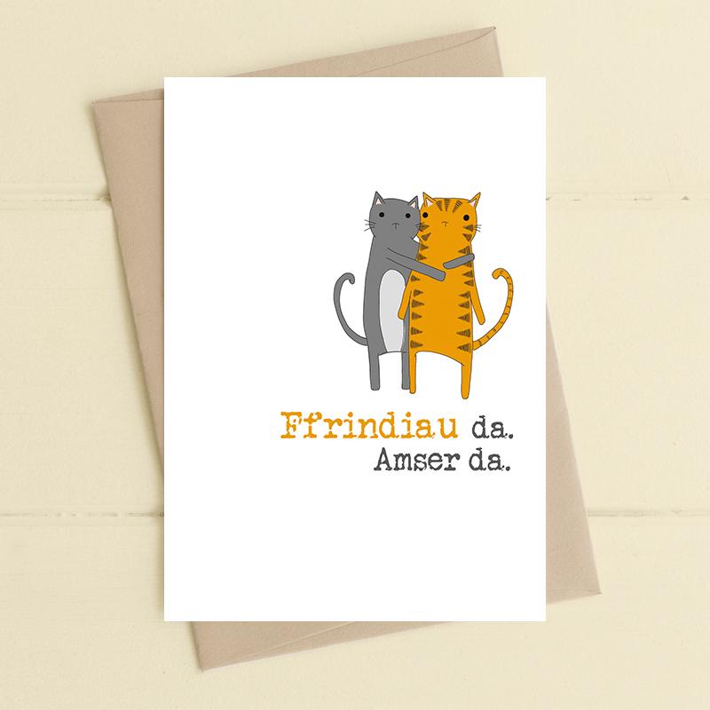 Ffrindiau da. Amser da. (Good friends. Good times)