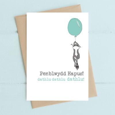Penblwydd Hapus. Dathlu dathlu dathlu! (Happy Birthday. Celebrate, celebrate, celebrate!)