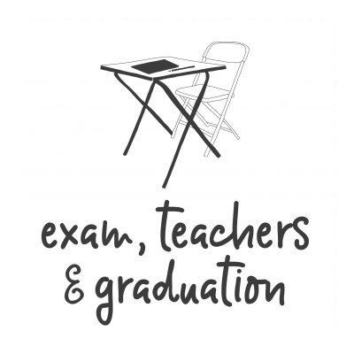 Exams / Teachers / Graduation